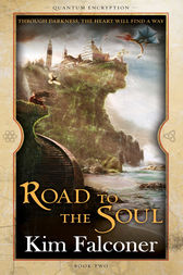 Road to the Soul: Quantum Encryption Bk 2 by Kim Falconer