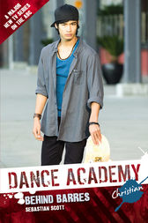 Dance Academy: Christian: Behind Barres by Sebastian Scott