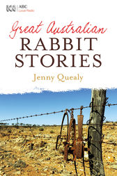 Great Australian Rabbit Stories by Jenny Quealy