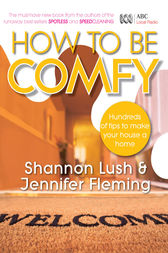 How to be Comfy: Brilliant ways to make your house a home by Shannon Lush