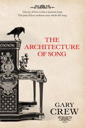 The Architecture of Song by Gary Crew