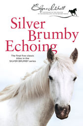 Silver Brumby Echoing by Elyne Mitchell