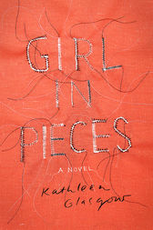 Girl in Pieces by Kathleen Glasgow