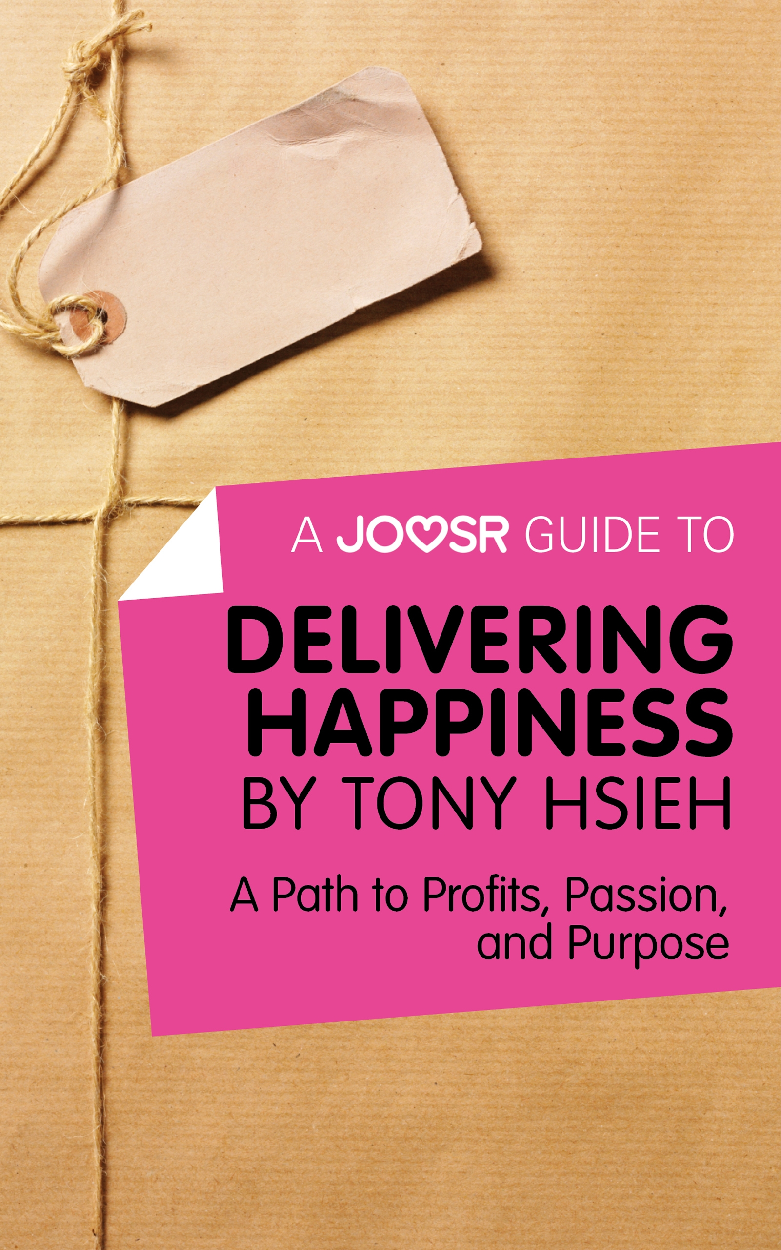 Download Ebook A Joosr Guide to... Delivering Happiness by Tony Hsieh by Joosr Pdf