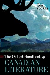 The Oxford Handbook of Canadian Literature by Cynthia Sugars