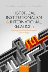 Historical Institutionalism and International Relations by Thomas Rixen