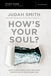 How's Your Soul? Study Guide by Judah Smith