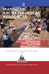 Managing Archaeological Resources by Francis P McManamon