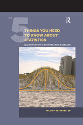 The 5 Things You Need to Know about Statistics by William W Dressler