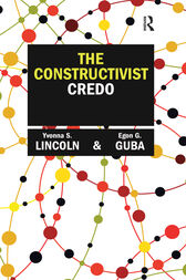The Constructivist Credo by Yvonna S Lincoln