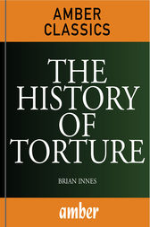 The History of Torture by Brian Innes