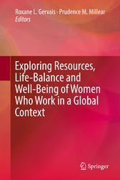 Exploring Resources, Life-Balance and Well-Being of Women Who Work in a Global Context by Roxane L Gervais