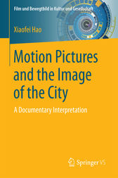 Motion Pictures and the Image of the City: A Documentary Interpretation
