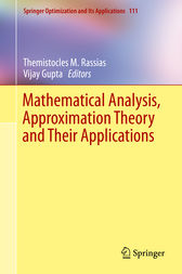 Mathematical Analysis, Approximation Theory and Their Applications by Themistocles M. Rassias