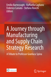 A Journey through Manufacturing and Supply Chain Strategy Research by Emilio Bartezzaghi
