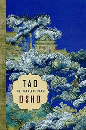 Tao: The Pathless Path by Osho