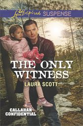 The Only Witness by Laura Scott