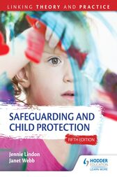 Safeguarding and Child Protection 5th Edition: Linking Theory and Practice by Jennie Lindon