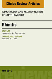 Rhinitis, An Issue of Immunology and Allergy Clinics of North America, E-Book by Jonathan A. Bernstein