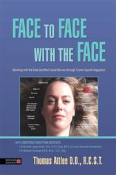 Face to Face with the Face by Thomas Attlee D.O. R.C.S.T.