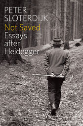 Not Saved by Peter Sloterdijk