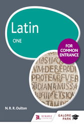 Latin for Common Entrance One by N. R. R. Oulton