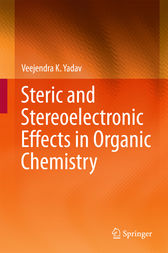 Steric and Stereoelectronic Effects in Organic Chemistry