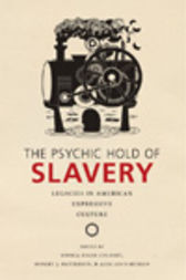The Psychic Hold of Slavery by Soyica Diggs Colbert