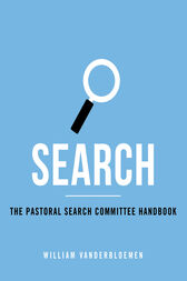 Search: The Pastoral Search Comitttee Handbook