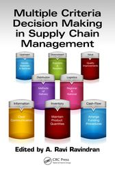 Multiple Criteria Decision Making in Supply Chain Management by A. Ravi Ravindran