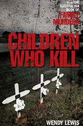 Children Who Kill by Wendy Lewis