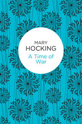 A Time of War by Mary Hocking