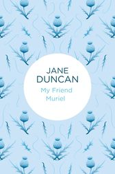 My Friend Muriel by Jane Duncan