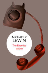The Enemies Within by Michael Z. Lewin
