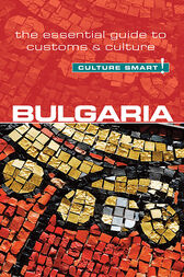 Bulgaria - Culture Smart! by Juliana Tzvetkova