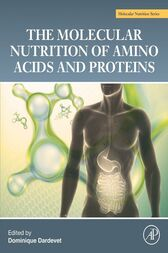 The Molecular Nutrition of Amino Acids and Proteins by Dominique Dardevet
