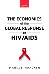 The Economics of the Global Response to HIV/AIDS by Markus Haacker
