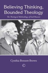 Believing Thinking, Bounded Theology by Cynthia Bennett Brown