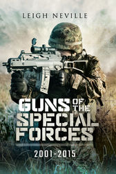 Guns of Special Forces 2001 – 2015 by Leigh Neville