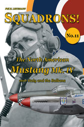 The North American Mustang Mk. IV over Italy and the Balkans by Phil H. Listemann