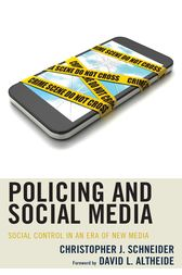 Policing and Social Media by Christopher J. Schneider