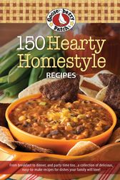 150 Hearty Homestyle Recipes by Gooseberry Patch