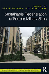 Sustainable Regeneration of Former Military Sites by Samer Bagaeen