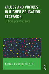 Values and Virtues in Higher Education Research. by Jean McNiff