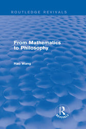 From Mathematics to Philosophy (Routledge Revivals) by Hao Wang
