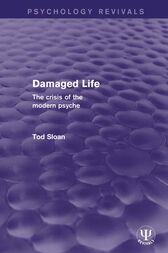 Damaged Life: The Crisis of the Modern Psyche