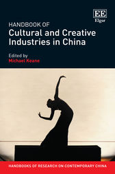 Handbook of Cultural and Creative Industries in China by Keane Michael
