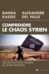 Comprendre le Chaos syrien by Alexandre Del Valle
