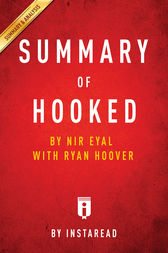 Summary of Hooked: by Nir Eyal with Ryan Hoover|IncludesAnalysis