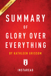 Summary of Glory Over Everything by . Instaread